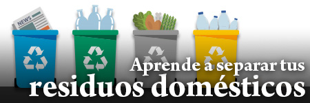 Aprende a separar tus Residuos Domésticos