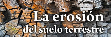 La erosión del suelo terrestre