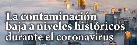 La contaminación baja a niveles históricos durante el coronavirus